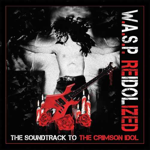 "W.A.S.P.: Τον Φεβρουάριο θα κυκλοφορήσει το ""Re-Idolized (The Soundtrack To The Crimson Idol)"""