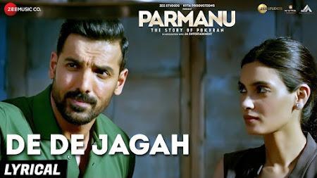 De De Jagah - Parmanu (2018)