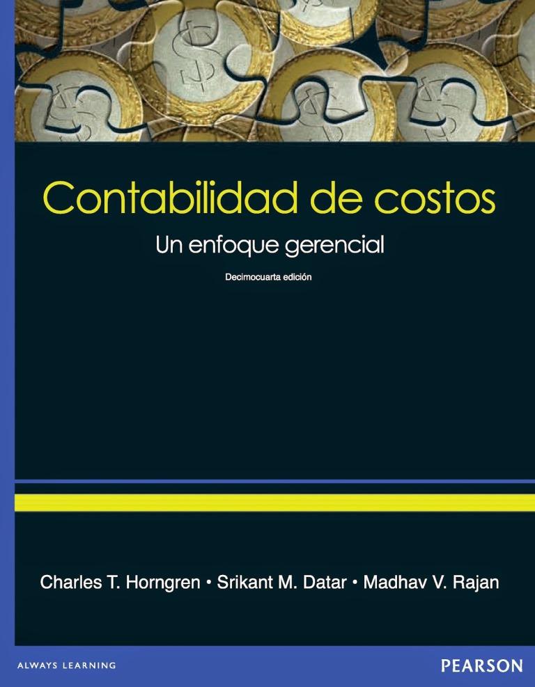 Contabilidad de costos: Un enfoque gerencial, 14va Edición – Charles T. Horngren, Srikant M. Datar y Madhav V. Rajan