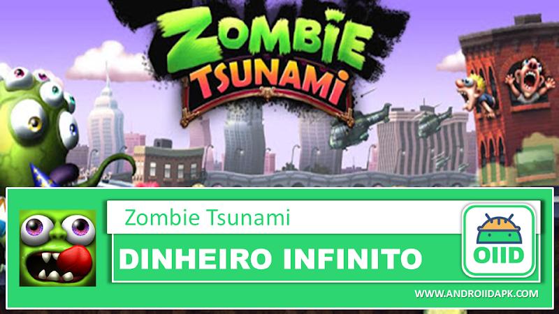 Zombie Tsunami Apk v4.2.1 – APK MOD HACK – Dinheiro Infinito