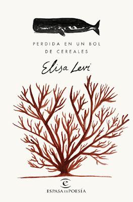 LIBRO - Perdida en un bol de cereales : Elisa Levi  (Espasa - 20 Septiembre 2016)  Edición papel & digital ebook kindle  POESIA | Comprar en Amazon España