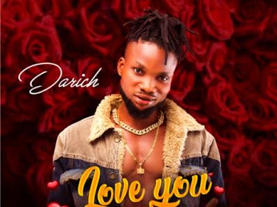 DOWNLOAD MP3: Darich - Love You More    @darichmusic