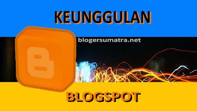Keunggulan Blogspot