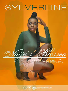 MUSIC: Sylverline - Naija's Blessed (Prod. by Wilee Jay)