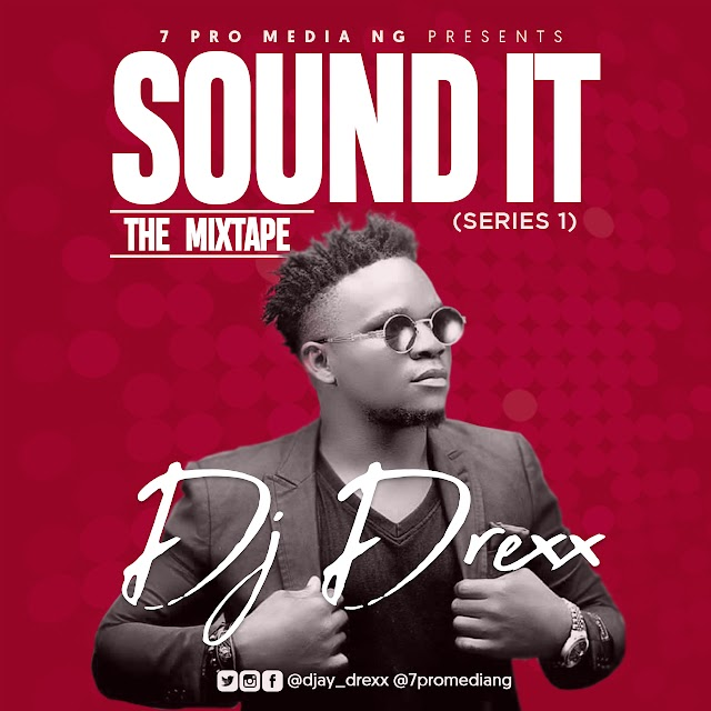 "Dj Drexx debuts with a compilation of 2018 mixtape tagged ""Sound It""."