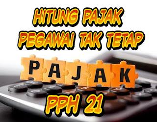 PPh pasal 21 - Cara perhitungan pajak penghasilan pegawai tidak tetap
