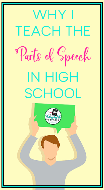 Why I Teach the Parts of Speech in High School