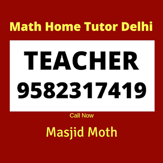 Best Mathematics Home Tutor in Masjid Moth Extension, Delhi