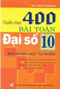 Tuyển Chọn 400 Bài Toán Đại Số 10 - Hà Văn Chương