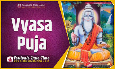 2022 Vyasa Puja Date and Time, 2022 Vyasa Puja Festival Schedule and Calendar