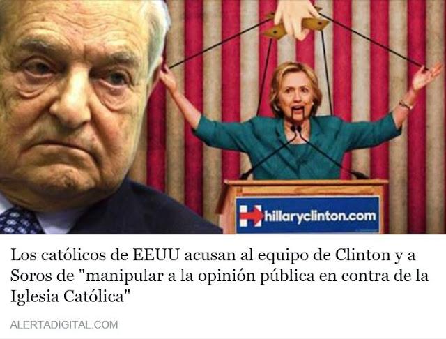 http://www.alertadigital.com/2016/10/27/los-catolicos-estadounidenses-acusan-al-equipo-de-hillary-clinton-y-a-george-soros-de-manipular-a-la-opinion-publica-en-contra-de-la-iglesia-catolica/