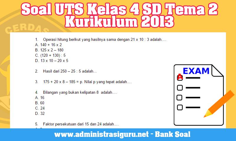 Soal UTS Kelas 4 SD Tema 2 Kurikulum 2013