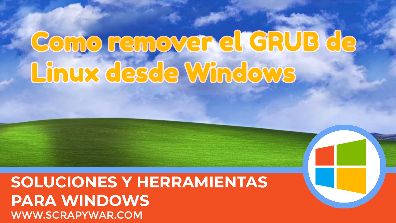 Como remover el GRUB desde Windows