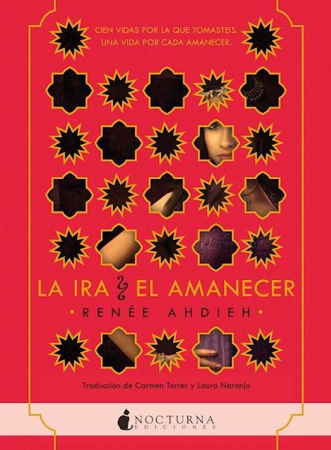 Reseña: La Ira y El Amanecer (La Ira y El Amanecer #I) - Renée Ahdieh