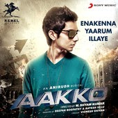 Enakenna Yaarum Illaye Aakko Movie Soundtrack Lyrics
