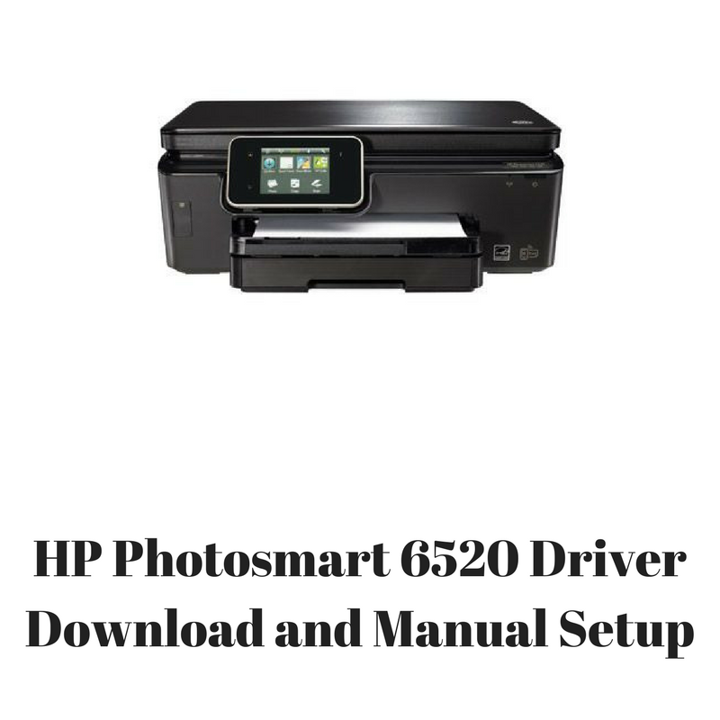 Download) hp photosmart 6520 driver download (all-in-one printer).