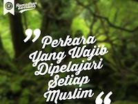 Empat Perkara yang Wajib Dipelajari Setiap Muslim
