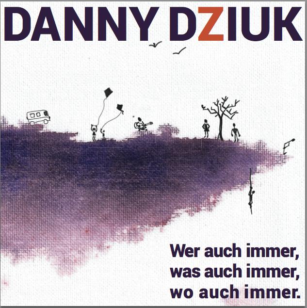 Danny Dziuk - Wer auch immer, was auch immer, wo auch immer