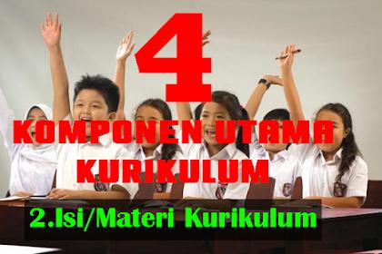 EMPAT KOMPONEN UTAMA KURIKULUM (Isi/Materi Kurikulum)