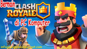 Cara Bermain Clash Royale di PC Komputer dan Laptop