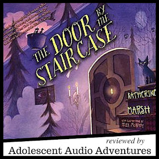 Adolescent Audio Adventures reviews The Door by the Staircase by Katherine Marsh