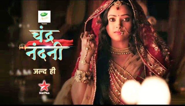 'Chandra Nandni' Serial on Star Plus Wiki Cast,Plot,Promo,Timing,Title Song