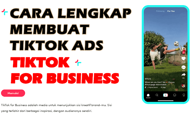 TIKTOK ADS : Beriklan di Tiktok Ads - Cara Lengkap Terbaru