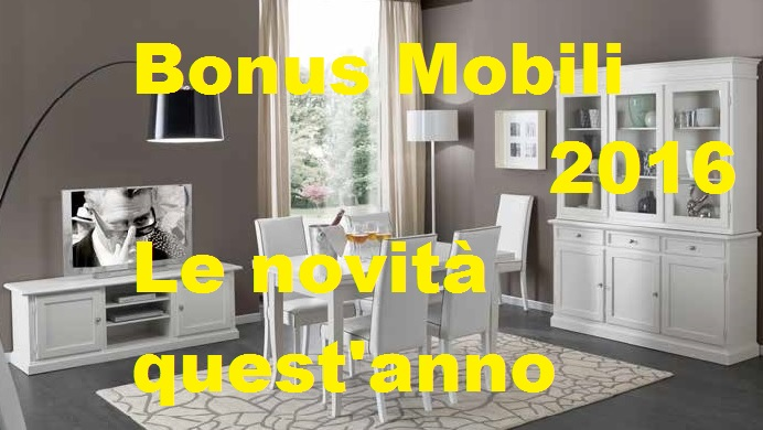Bonus mobili 2016 le novit e ultimi dati for Bonus mobili 2016