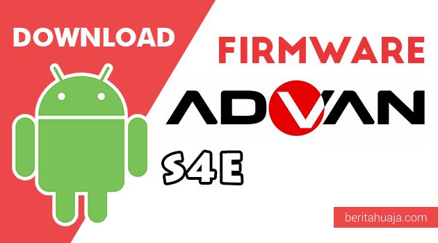 Download Firmware / Stock ROM Advan S4E All Version