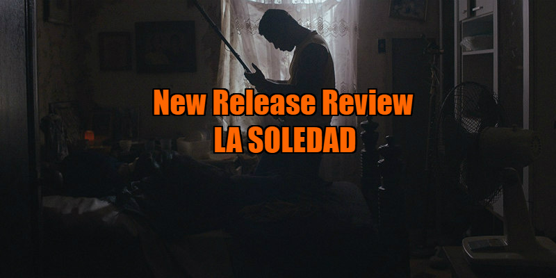 la soledad movie review