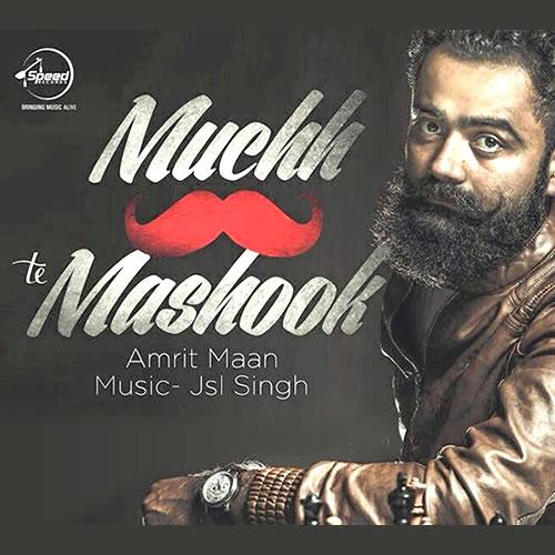 Muchh te Mashook - Amrit Maan