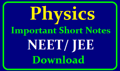 Physics Important Short Notes NEET/ JEE Download This is a short notes which is a part of Physics syllabus for NEET, JEE . Important notes of Physics for NEET , JEE are useful for all aspirants preparing for entrance exams including JEE, NEET . Important notes are also helpful for revision when you have less time and have to study many topics. You can also call it as revision notes for all units. It has all important formulae and concepts you can glance at and grasp everything in one go. Here are all units important notes and summary. This summarizes most important formulae , Concepts in the form of notes which you can read for JEE, NEET Preparation Physics Important Short Notes