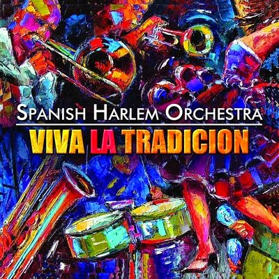 VIVA LA TRADICION - SPANISH HARLEM ORCHESTRA (2010)