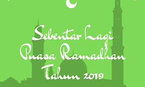 Sebentar Lagi Puasa Ramadhan Tahun 2019