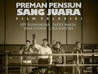 Download Film Preman Pensiun : Sang Juara (2015)