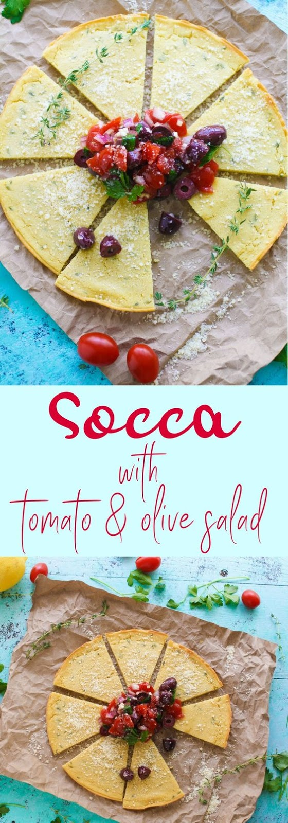 Socca (Chickpea Flour) Flatbread With Tomato And Olive Salad