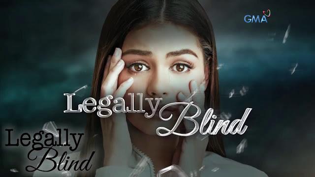 Legally Blind gma teleserye
