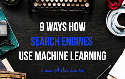 9 Ways Search Engines Use Machine Learning: eAskme