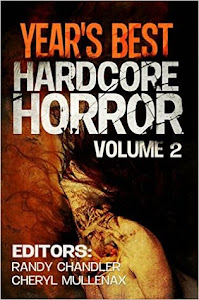Year's Best Hardcore Horror Volume 2 edited by Randy Chandler
