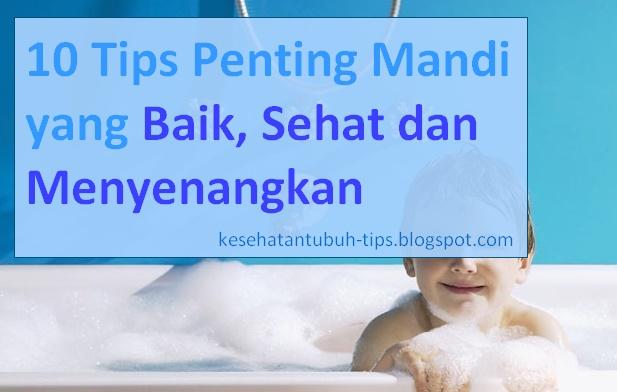 Tips Penting Mandi yang Baik, Sehat dan Menyenangkan