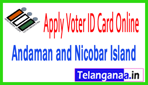 How to Apply Voter ID Card in Andaman and Nicobar Island