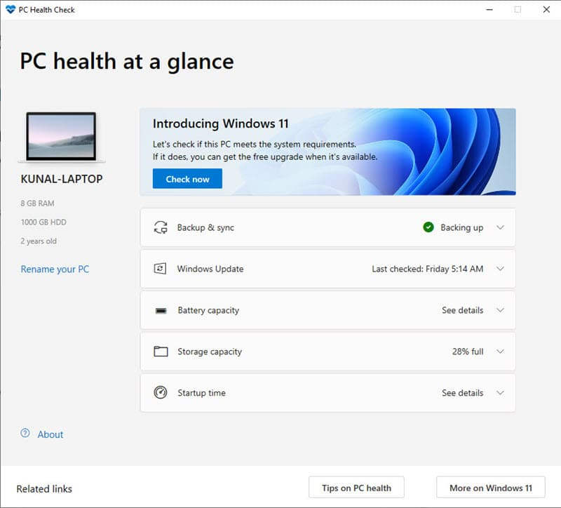 PC Health Check app to see if you are running Windows 11 compatible device