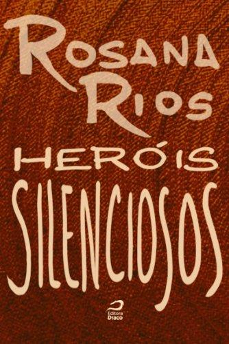 Heróis Silenciosos Rosana Rios