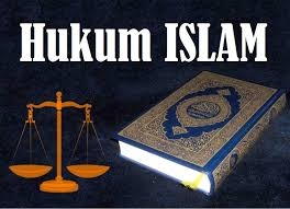 Pengertian Hukum Islam dan Eksistensinya Dalam Sejarah Bangsa Indonesia