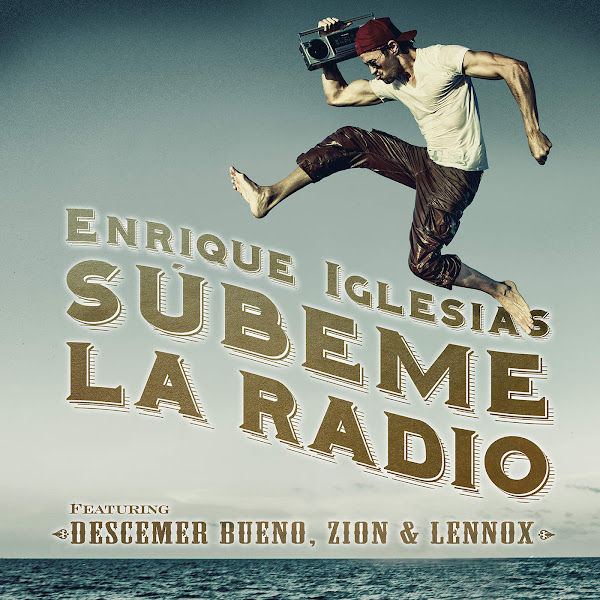 Enrique Iglesias - SUBEME LA RADIO (feat. Descemer Bueno, Zion & Lennox) - Single Cover