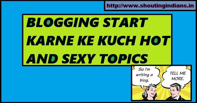 BLOG START KARNE KE KUCH NEW TOPICS