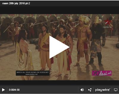 Siya Ke Ram 28th July 2016 Episode 231 Online