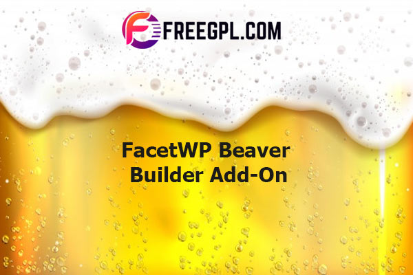 FacetWP Beaver Builder Add-On Nulled Download Free