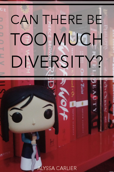 Can there be TOO MUCH diversity in one book? Alyssa raises five arguments for and against this question.