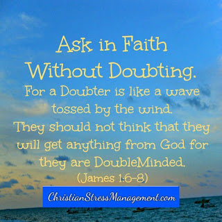 Ask in faith without doubting James 1:6